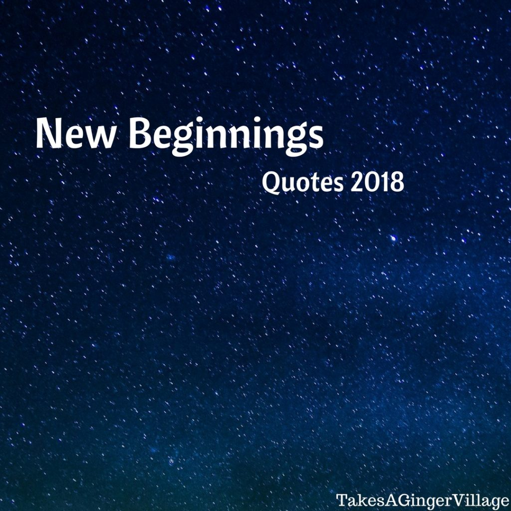 New Beginnings Quotes Takes A Ginger Village